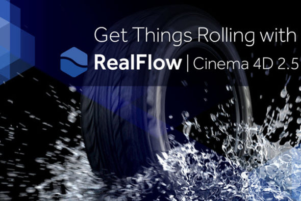 RealFlow for Cinema 4D version 2.5 announced